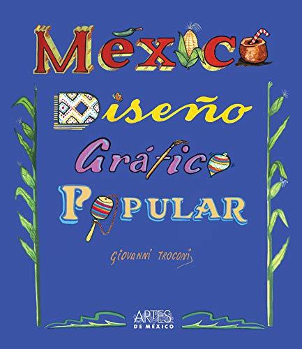 México: Diseño Gráfico Popular (Artes de la mirada)