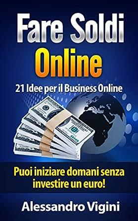 come fare soldi online senza investire bene