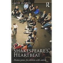 Shakespeare's Heartbeat: Drama games for children with autism