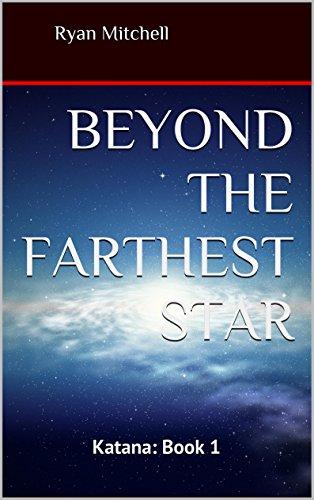 Beyond the Farthest Star: Katana: Book 1 (English Edition)