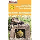 Petit Futé, La voie de Vézelay : Les chemins de Compostelle