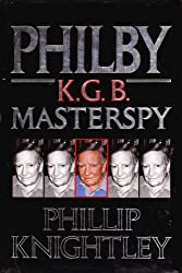 Philby: The Life and Views of the K.G.B.Masterspy