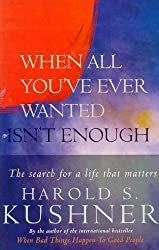 When All You've Ever Wanted Isn't Enough: The Search For a Life That Matters (A Pan Self-discovery Title)
