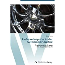 Lieferantenparks in der Automobilindustrie: Eine empirische Analyse  der Nutzenpotenziale