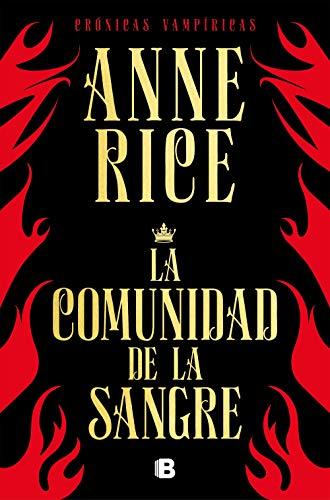 La comunidad de la sangre (Crónicas Vampíricas 13): Una historia del príncipe Lestat de [Rice, Anne]