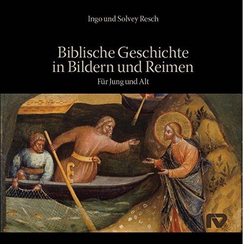 Biblische Geschichte in Bildern und Reimen: Für Jung und Alt
