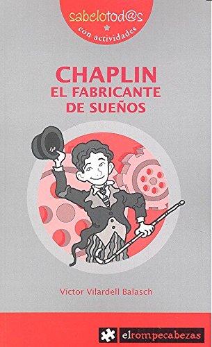 CHAPLIN el fabricante de sueños (Sabelotod@s) por Víctor Vilardell Balasch