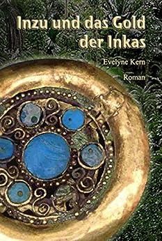 Inzu und das Gold der Inkas: Abenteuer-Roman