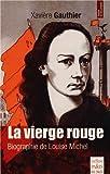La vierge rouge : Biographie de Louise Michel