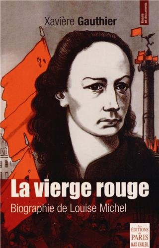 La vierge rouge : Biographie de Louise Michel