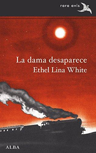 La dama desaparece (Rara Avis nº 33) (Spanish Edition)