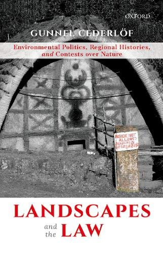 Landscapes and the Law: Environmental Politics, Regional Histories, and Contests over Nature