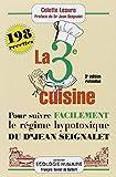 La troisième cuisine - 198 recettes pour suivre le régime hypotoxique du docteur Jean Seignalet