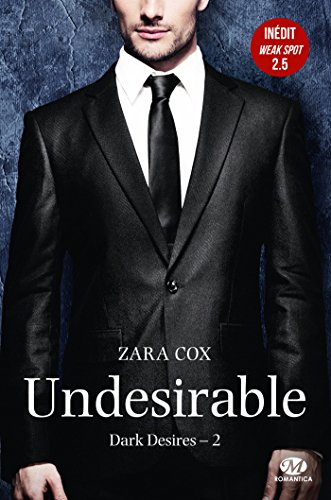 Dark Desires, T2 : Undesirable (+ tome 2.5 inédit)