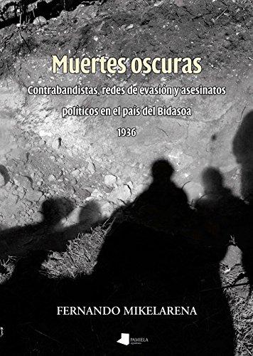 Muertes oscuras (Ensayo y Testimonio) por Fernando Mikelarena Peña
