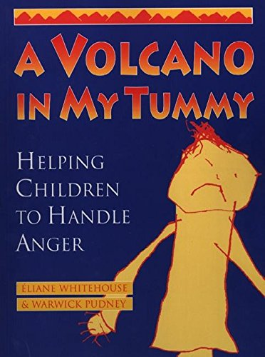 A Volcano in My Tummy: Helping Children to Handle Anger: Helping Children to Handle Anger : a Resource Book for Parents, Caregivers and Teachers por Eliane Whitehouse