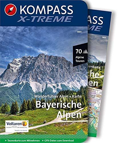 Bayerische Alpen: Wanderführer Alpin + Karte, 70 Alpine Touren, GPX-Daten zum Download (KOMPASS X-treme Wanderführer, Band 5801)