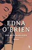 Die Glückseligen (Country Girls Trilogie) - Edna O'Brien