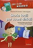 Storie facili per suoni difficili. Attività di lettura per favorire lo sviluppo del linguaggio. Con CD-ROM
