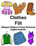 English-Icelandic Clothes/Föt Bilingual Children's Picture Dictionary Myndaorðabók tvítyngdra barna (FreeBilingualBooks.com)