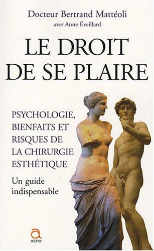 Le droit de se plaire : psychologie, bienfaits et risques de la chirurgie esthétique