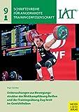 Untersuchungen zur Bewegungsstruktur der Wettkampfübung Reißen und der Trainingsübung Zug breit im Gewichtheben (Schriftenreihe für angewandte Trainingswissenschaft 9)