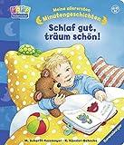 Schlaf gut, Träum schön! (Meine allerersten Minutengeschichten) - Rosemarie Künzler-Behncke