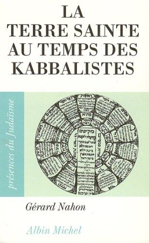 La Terre sainte au temps des kabbalistes : 1492-1592