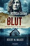 BLUT - Der Vampirkiller von Wisconsin: Thriller (Die Fälle der Jessica Coran 1)