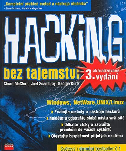Hacking bez tajemství: Windows, NetWare, UNIX/Linux (2004)