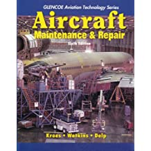 Aircraft Maintenance and Repair (Glencoe Aviation Technology)