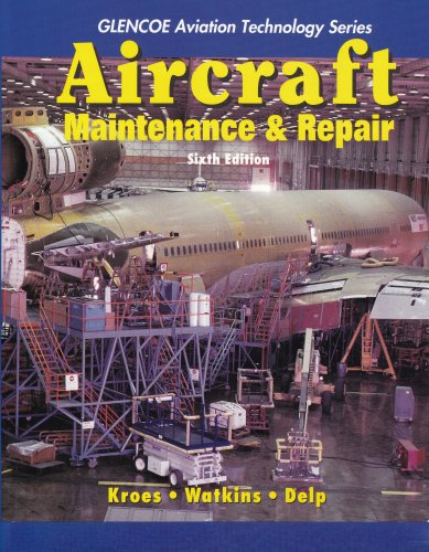 Aircraft Maintenance and Repair (Glencoe Aviation Technology S.) por Michael J Kroes