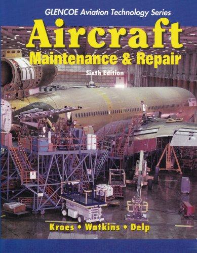 Aircraft Maintenance and Repair (Glencoe Aviation Technology S.) por Michael J Kroes