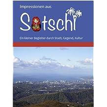 Impressionen aus Sotschi: Ein kleiner Begleiter durch Stadt, Gegend, Kultur