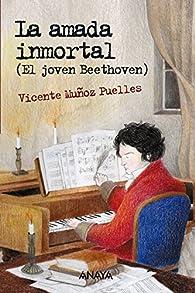 La amada inmortal: El joven Beethoven  - Leer Y Pensar-Selección) par Vicente Muñoz Puelles