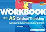 AS Critical Thinking OCR: Assessing and Developing Argument (Student Workbooks)(10 pk) by Jill Swale (2006-01-24)