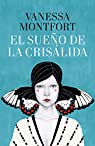 El sueño de la crisálida par Vanessa Montfort
