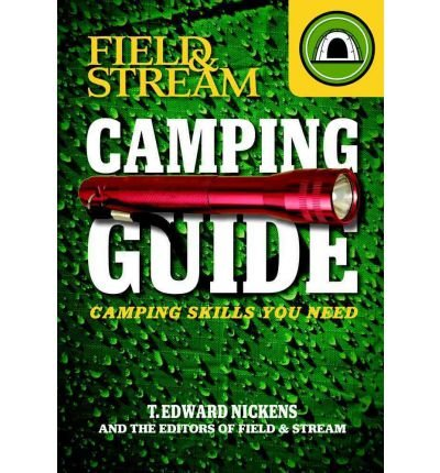 -field-stream-camping-guide-camping-skills-you-need-nickens-t-edward-author-paperback-2012