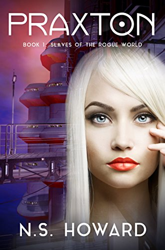 Book cover image for Slaves Of The Rogue World (Praxton Book 1)
