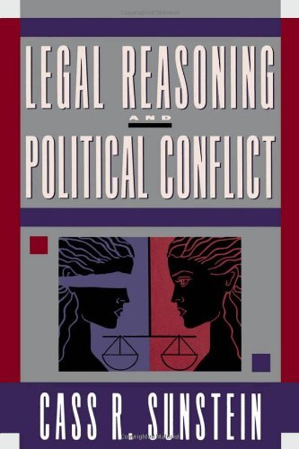 Legal Reasoning and Political Conflict by Cass R. Sunstein (1998-02-26)