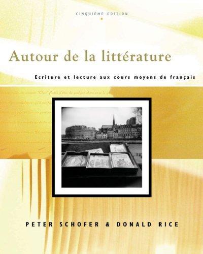 Autour de la litterature: Ecriture et lecture aux cours moyens de fran???ais (with Audio CD) by Peter Schofer (2006-06-06)