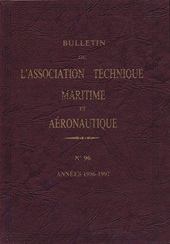Bulletin de l'association technique maritime et aéronautique N° 96 : Années 1996 et 1997 par Collectif