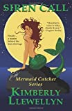 Siren Call by Kimberly Llewellyn (2011-08-18)