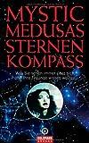 Mystic Medusas Sternenkompass: Was Sie schon immer über sich und Ihre Freunde wissen wollten