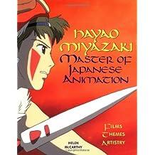 Hayao Miyazaki: Master of Japanese Animation by Helen McCarthy (1999-09-01)