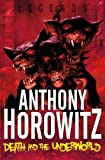 Death and the Underworld (Legends (Anthony Horowitz Quality))