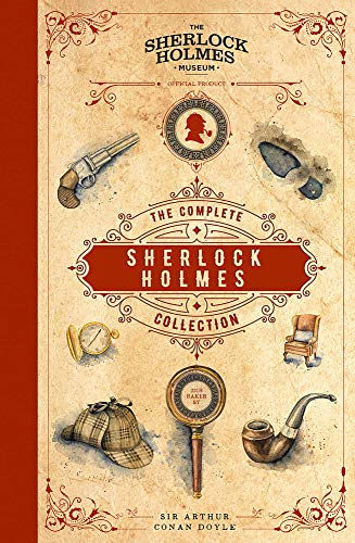 Sherlock Holmes: The Complete Fiction
