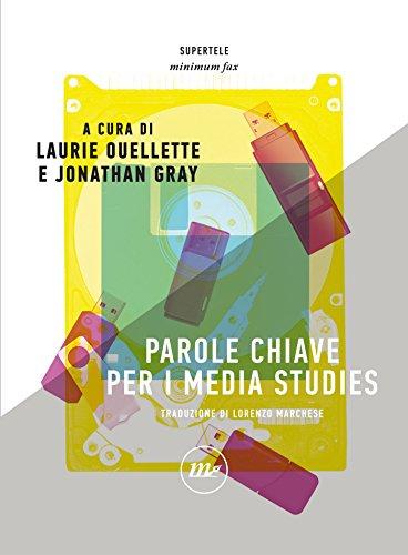 Parole chiave per i media studies di Laurie Ouellette,Jonathan Gray