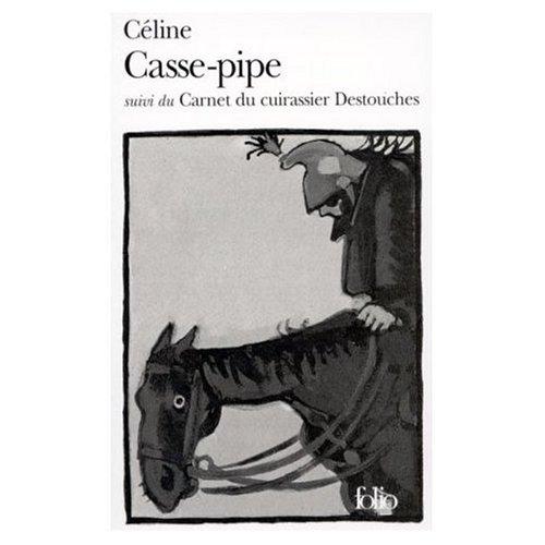 Casse Pipe Carnet Du Cuirassier Destouches [Pdf/ePub] eBook