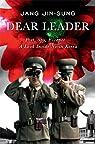 Dear Leader: Poet, Spy, Escapee-A Look Inside North Korea par Jin-Sung